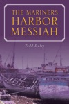 The Mariners Harbor Messiah