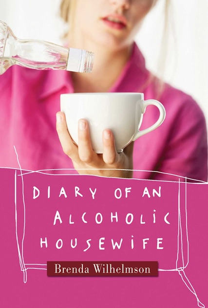 Diary Of An Alcoholic Housewife By Brenda Wilhelmson On Apple Books