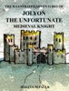 The Illustrated Adventures Of Jolyon The Unfortunate Medieval Knight