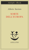 Download and Read Online Sorte dell'Europa