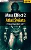 Mass Effect 2 - Atlas Świata (Poradnik do gry)