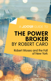 A Joosr Guide to... The Power Broker by Robert Caro
