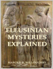 The Eleusinian Mysteries Explained - Harold R. Willoughby
