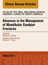 Advances In The Management Of Mandibular Condylar Fractures An Issue Of Atlas Of The Oral  Maxillofacial Surgery E-Book