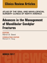 Advances In The Management Of Mandibular Condylar Fractures, An Issue Of Atlas Of The Oral & Maxillofacial Surgery