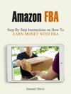 Amazon Fba Step By Step Instructions On How To Earn Money With FBA