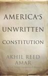Americas Unwritten Constitution