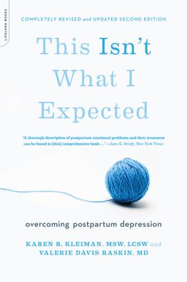 This Isn't What I Expected [2nd edition] - Karen R. Kleiman & Valerie Davis Raskin, M.D. book