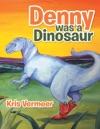 Denny Was A Dinosaur