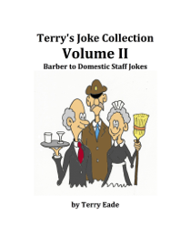 Terry's Joke Collection Volume Two: Barber to Domestic Staff Jokes