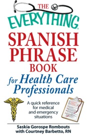 The Everything Spanish Phrase Book For Health Care Professionals