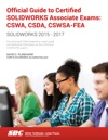 Official Guide To Certified SOLIDWORKS Associate Exams CSWA CSDA CSWSA-FEA
