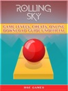 Rolling Sky Game Levels Cheats Online Download Guide Unofficial