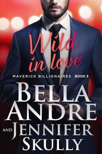 Bella Andre & Jennifer Skully - Wild In Love