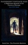 Fahrenheit Postdate 2025 A Nightmare Quartet Of The Future Of Europe Book 1 The Fiendish Machine