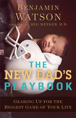 New Dad's Playbook - Benjamin Watson book