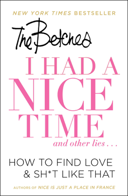 I Had a Nice Time And Other Lies... - Betches book