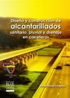 Diseo Y Construccin De Alcantarillados Sanitario Pluvial Y Drenaje En Carreteras