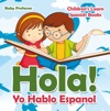 Hola Yo Hablo Espanol  Childrens Learn Spanish Books