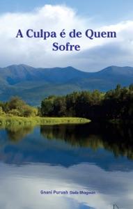 A Culpa é de Quem Sofre (In Portuguese) Book Cover