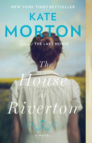 Kate Morton - The House at Riverton