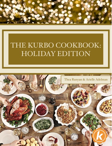 The Kurbo Cookbook: Holiday Edition - Thea Runyan & Arielle Adelman