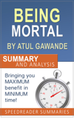 Being Mortal by Atul Gawande: Summary and Analysis