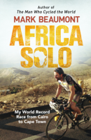 Mark Beaumont - Africa Solo artwork