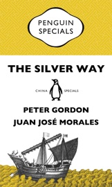 The Silver Way China Spanish America And The Birth Of Globalisation 1565 1815 Penguin Specials