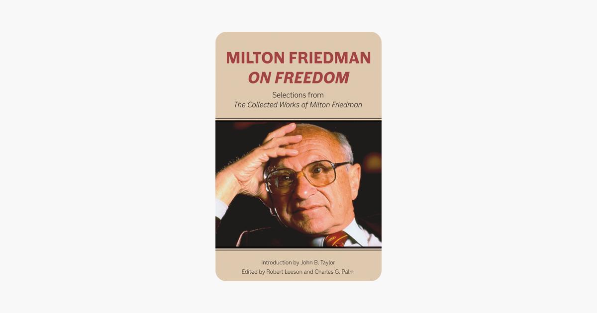 Milton Friedman on Freedom - Milton Friedman
