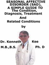 Seasonal Affective Disorder SAD A Simple Guide To The Condition Diagnosis Treatment And Related Conditions