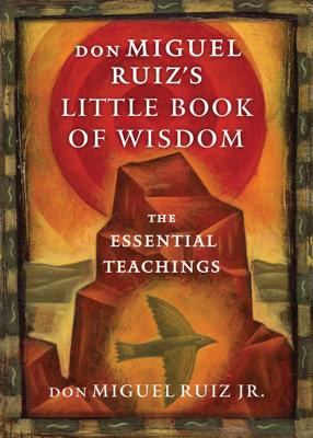 don Miguel Ruiz's Little Book of Wisdom - Don Miguel Ruiz book