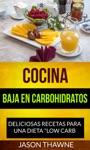 Cocina Baja En Carbohidratos Deliciosas Recetas Para Una Dieta Low Carb
