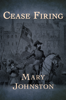 Mary Johnston - Cease Firing  artwork