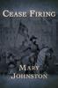 Mary Johnston - Cease Firing  artwork