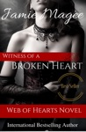 Witness Of A Broken Heart