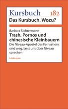 Trash, Pornos Und Chinesische Kleinbauern