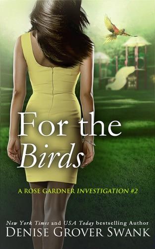 Denise Grover Swank - For the Birds
