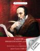 John Calvin - Calvin on Predestination and Election artwork