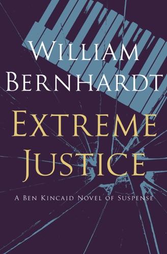 William Bernhardt - Extreme Justice
