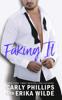 Carly Phillips & Erika Wilde - Faking It  artwork