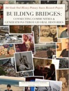 Building BridgesConnecting Communities  Generations Through Oral Histories Volume 1