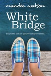 White Bridge A Sweet Inspirational Romance