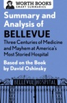 Summary And Analysis Of Bellevue Three Centuries Of Medicine And Mayhem At Americas Most Storied Hospital