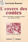 LEnvers Des Contes  Valeur Initiatique Et Pense Secrte Des Contes De Fes
