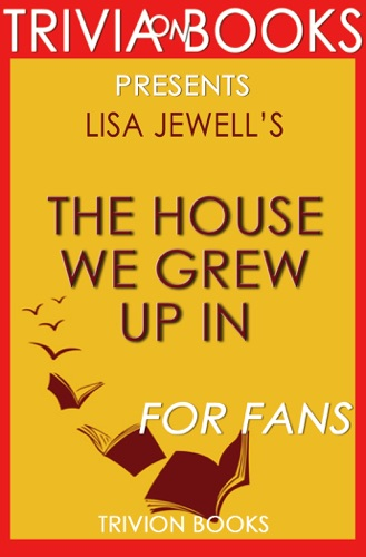 Trivion Books - The House We Grew Up In: A Novel by Lisa Jewell (Trivia-On-Books)