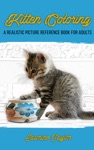 Kitten Coloring A Realistic Picture Reference Book For Adults