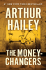 Arthur Hailey - The Moneychangers artwork