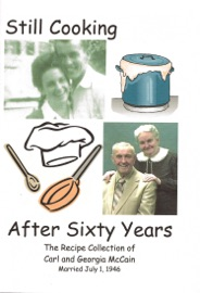 Still Cooking After Sixty Years The Recipe Collection Of Carl And Georgia Mccain