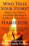 Who Tells Your Story History Pop Culture And Hidden Meanings In The Musical Phenomenon Hamilton